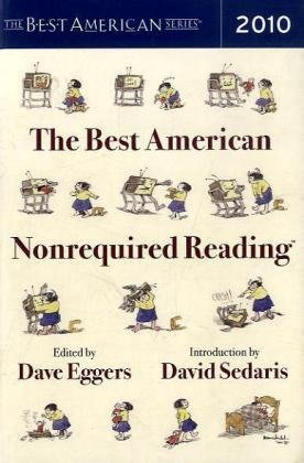 The Best American Nonrequired Reading 2010 by Dave Eggers