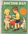 "Doctor Dan, the Bandage Man (Little Golden Books, #111,""A"")"