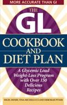 The GL Cookbook and Diet Plan: A Glycemic Load Weight-Loss Program with Over 150 Delicious Recipes