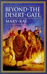 Beyond the Desert Gate (Roman Empire Sequence, #4)