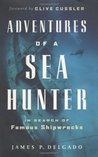 Adventures of a Sea Hunter: In Search of Famous Shipwrecks