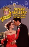 A Royal Baby on the Way (Royally Wed, #1)