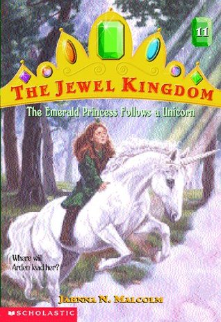 The Emerald Princess Follows a Unicorn by Jahnna N. Malcolm