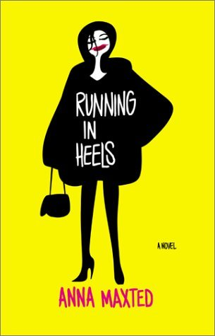 Running In Heels by Anna Maxted