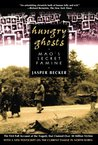 Hungry Ghosts: Mao's Secret Famine