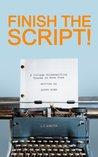 Finish The Script! A College Screenwriting Course in Book Form