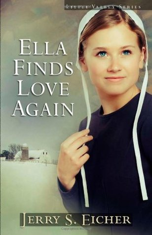 Ella Finds Love Again by Jerry S. Eicher