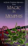 Magic in Memphis by Hunter S. Jones