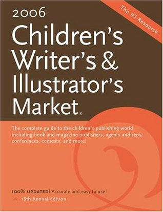 2006 Children's Writer's & Illustrator's Market by Alice Pope