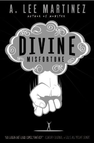 Divine Misfortune by A. Lee Martinez