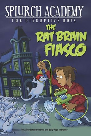 The Rat Brain Fiasco by Julie Berry