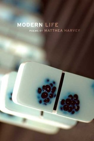 Modern Life by Matthea Harvey