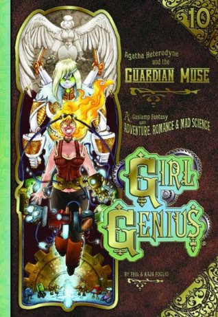 Girl Genius, Vol. 10 by Phil Foglio