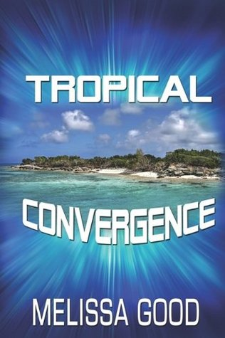 Tropical Convergence (Dar and Kerry #7)