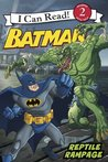 Batman Classic: Reptile Rampage: I Can Read Level 2 (I Can Read Book 2)