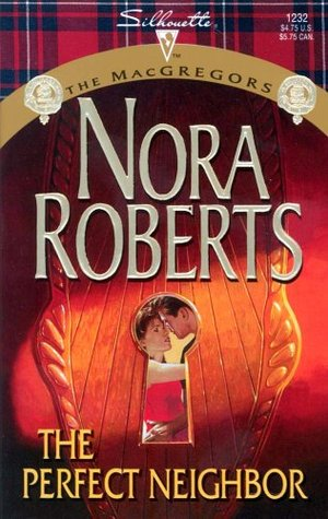 The Perfect Neighbor by Nora Roberts