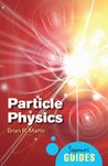 Particle Physics (Beginner's Guides)