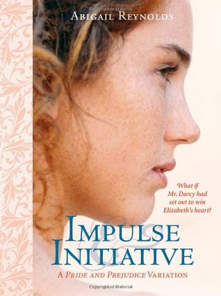Impulse & Initiative by Abigail Reynolds