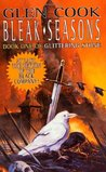 Bleak Seasons (The Chronicle of the Black Company, #6)