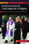 Controversies in Contemporary Religion [3 Volumes]: Education, Law, Politics, Society, and Spirituality