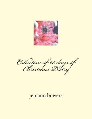 Collection of 25 Days of Christmas Poetry by Jeniann Bowers