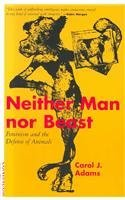 Neither Man Nor Beast by Carol J. Adams