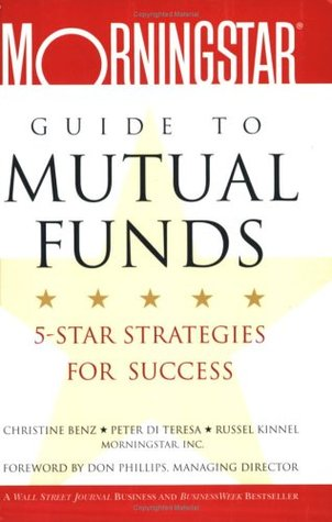 The Morningstar Guide to Mutual Funds by Christine Benz