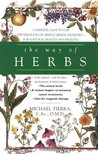 The Way of Herbs: Fully Updated with the Latest Developments in Herbal Science