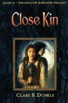 Close Kin by Clare B. Dunkle