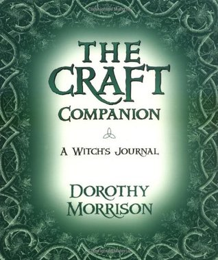 The Craft Companion - A Witchs Journal by Dorothy Morrison