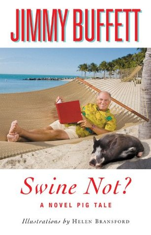 Swine Not? by Jimmy Buffett