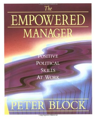 The Empowered Manager by Peter Block