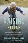 Raising Elijah: Protecting Our Children in an Age of Environmental Crisis