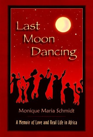 Last Moon Dancing by Monique Maria Schmidt