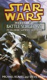 Battle Surgeons (Star Wars: Clone Wars, #4) (Medstar, #1)