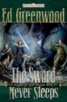 The Sword Never Sleeps (Forgotten Realms: Knights of Myth Drannor, #3)