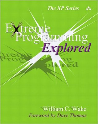 Extreme Programming Explored by William C. Wake