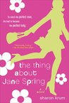 The Thing About Jane Spring
