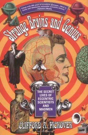 Strange Brains and Genius by Clifford A. Pickover