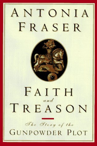 Faith and Treason by Antonia Fraser