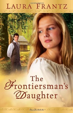 The Frontiersman's Daughter by Laura Frantz
