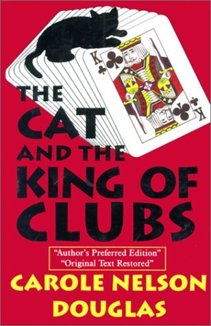 The Cat and the King of Clubs by Carole Nelson Douglas