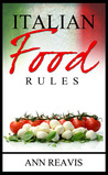 Italian Food Rules by Ann Reavis