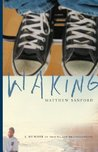 Waking: A Memoir of Trauma and Transcendence