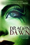 Dragon Dawn by Deborah O'Neill Cordes