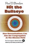 Hit the Bullseye: How Denominations Can Aim the Congregation at the Mission Field (Convergence Series.)