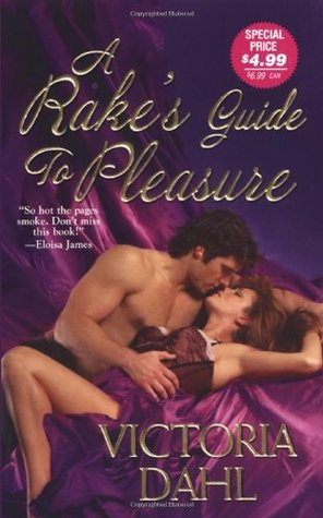A Rake's Guide To Pleasure by Victoria Dahl
