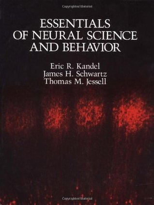 Essentials of Neural Science and Behavior by Eric Kandel