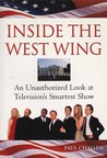 Inside the West Wing: An Unauthorized Look at Television's Smartest Show