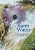 Gem Water: How to Prepare and Use Over 130 Crystal Waters for Therapeutic Treatments